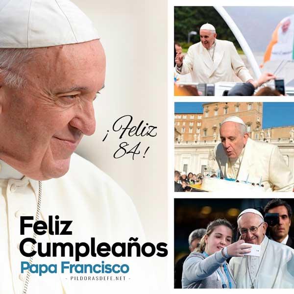 Feliz cumpleaños 84 Papa Francisco