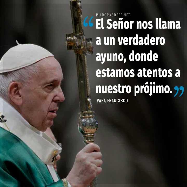 Papa Francisco: El Señor nos llama al verdadero ayuno en donde estemos atentos al prójimo
