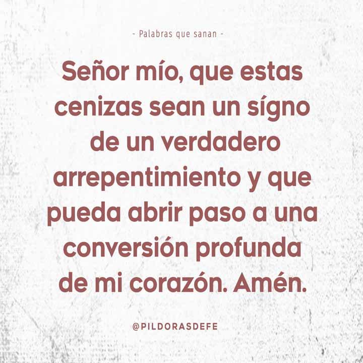 Oración: que las cenizas sea un signo de verdadero arrepentimiento y profunda conversión de mi corazón