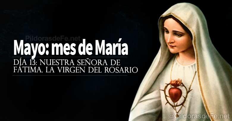 mayo mes de la virgen maria nuestra senora de fatima la virgen de rosario dia