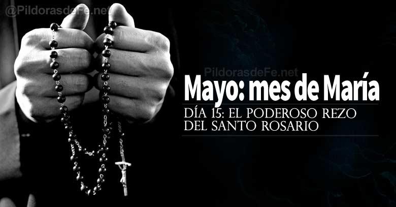 mayo mes de la virgen maria poderoso rezo del santo rosario dia