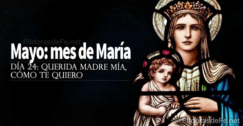 mayo mes de la virgen maria querida madre mia como te quiero dia