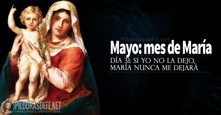 mayo mes de la virgen maria si yo no la dejo maria nunca me dejara dia
