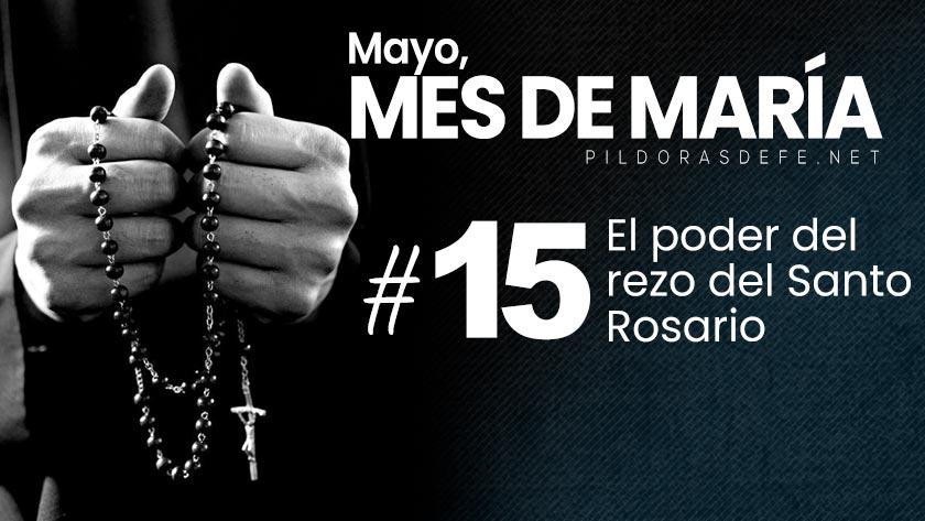 mayo-mes-de-maria-dia-15-el-poder-del-rezo-del-santo-rosario.jpg