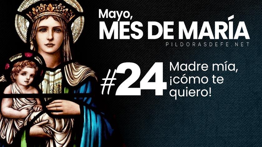 mayo mes de maria dia  virgen madre mia como te quiero