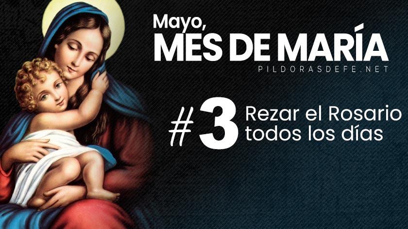 mayo mes de maria dia  rezar rosario todos los dias