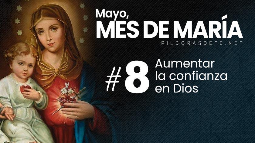 mayo-mes-de-maria-dia-8-aumentar-la-confianza-en-Dios.jpg