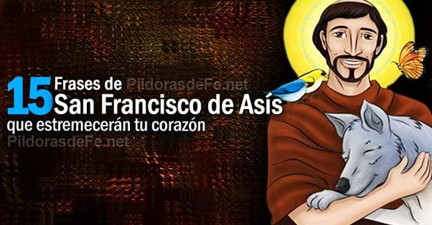 15 Frases De San Francisco De Asis Que Estremeceran Tu Corazon