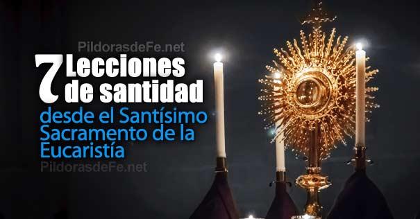 santisimo sacramento eucaristia lecciones santidad