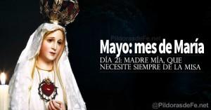 mayo mes de la virgen maria madre que necesite siempre de la santa misa dia