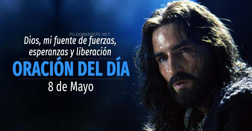 oracion del dia  de mayo oracion diaria reflexion de hoy Dios fuente de fuerzas esperanzas