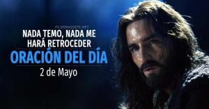 oracion del dia  de mayo oracion diaria nada temo hara retroceder