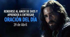 oracion del dia  de abril diaria reflexion de hoy rendirse amor Dios entegar