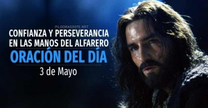 oracion del dia  de mayo oracion diaria confianza perseverancia en las manos del alfarero