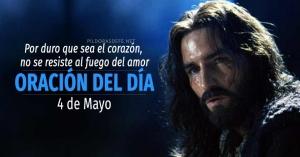 oracion del dia  de mayo oracion diaria reflexion de hoy corazon duro no se resiste fuego del amor