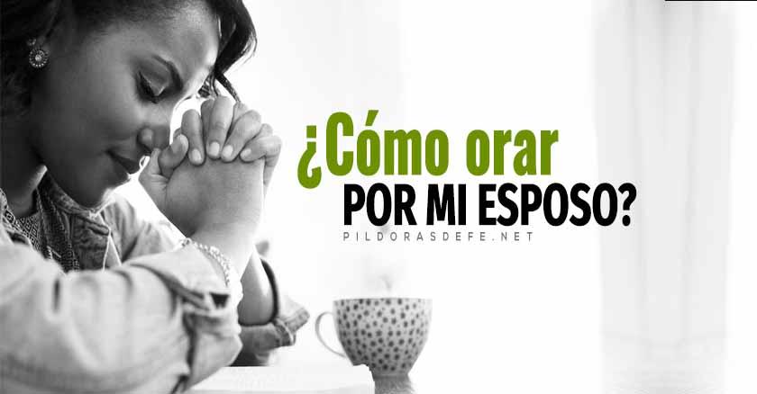como orar por mi esposo mujer orando reto de la oracion por mi esposo