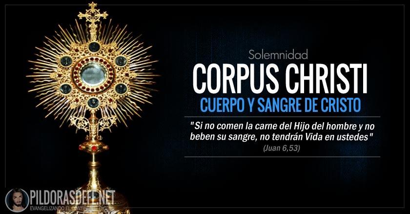 corpus christi solemnidad del cuerpo y sangre de cristo