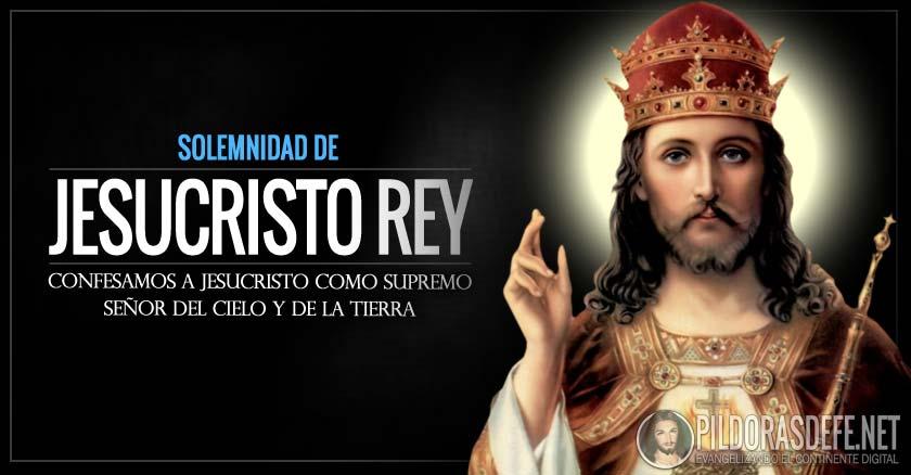 Jesucristo Rey Del Universo Solemnidad