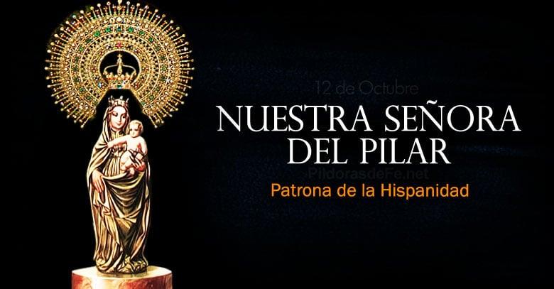 Nuestra Señora del Pilar. Patrona de la Hispanidad