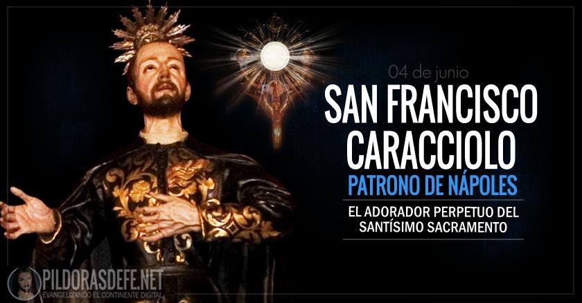 san francisco caracciolo patrono de napoles adorador perpetuo del santisimo sacramento