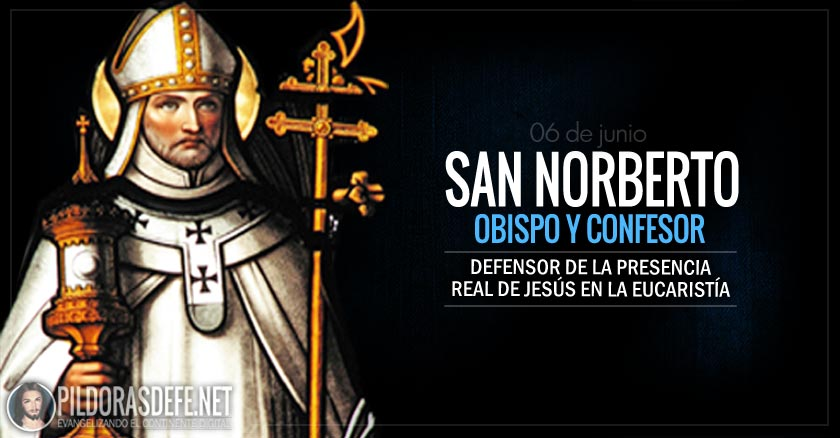 san norberto obispo confesor defensor de la presencia real de jesus en la eucaristia