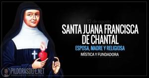 Santa Juana Francisca de Chantal. Mística. Religiosa fundadora