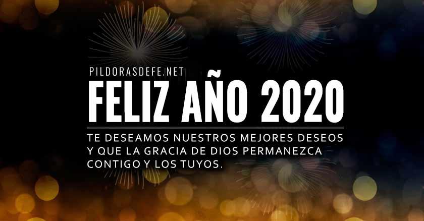 feliz-ano-2020-nuestros-mejores-deseos-de-pildorasdefe-pildoras-de-fe.jpg