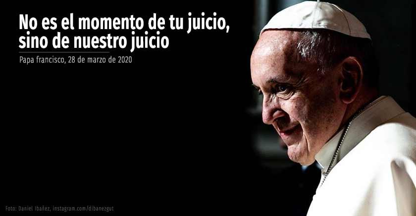 papa-francisco-no-es-momento-de-tu-juicio-sino-de-nuestro-juicio.jpg