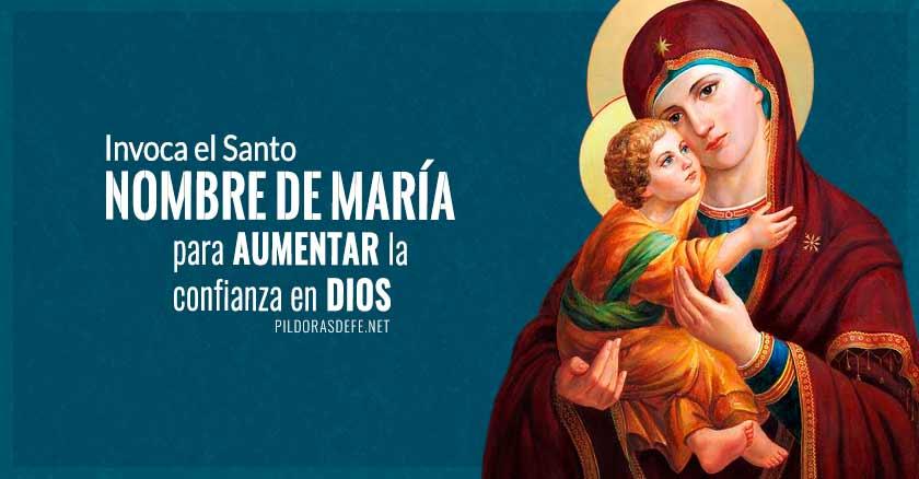 invoca el santo nombre de maria para amentar la confianza en Dios