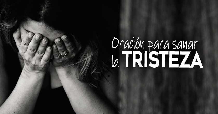 Oración Para Sanar La Tristeza Entregando Los Dolores Y