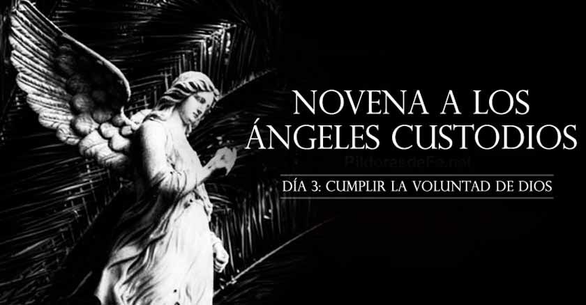 novena a los angeles custodios angel de la guarda dia  cumplir la voluntad de dios