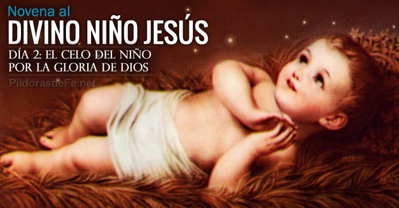 novena al divino nino jesus dia  celo del nino por la gloria de dios