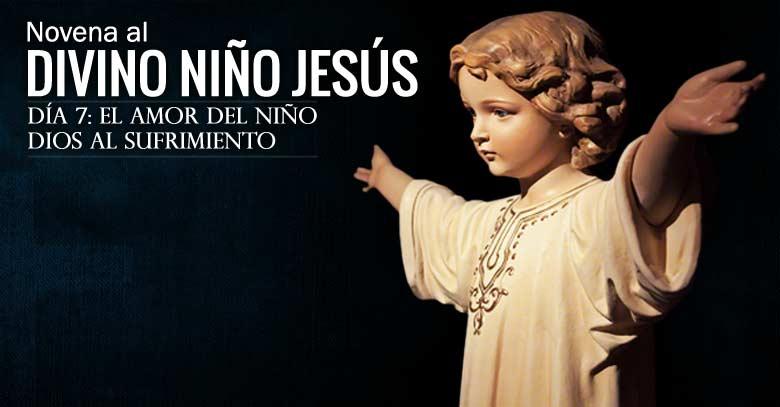 novena al divino nino jesus dia  amor del nino dios al sufrimiento
