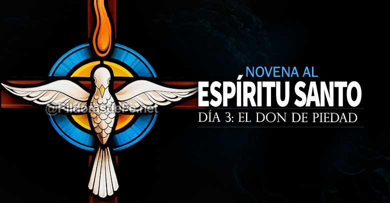 novena al espiritu santo uncion el santo don de piedad dia