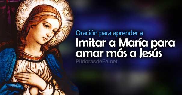 Una Oración Para Aprender A Imitar A María Y Amar Más A Jesús