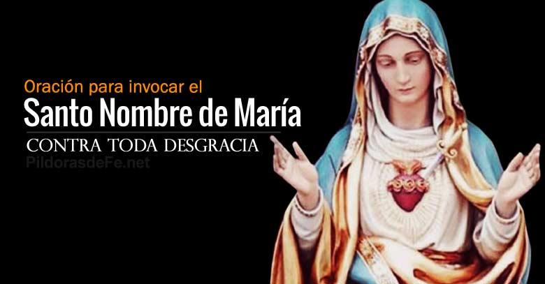 oracion de invocacion santo nombre de maria contra toda desgracia