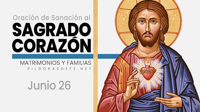oracion del dia  junio sagrado corazon de jesus proteccion matrimonios familias