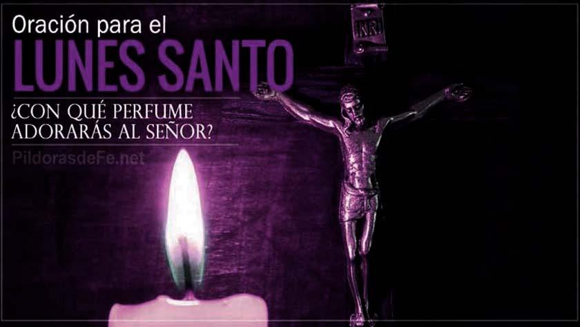 oracion para el lunes santo dios recibe misericordia perfume de betania
