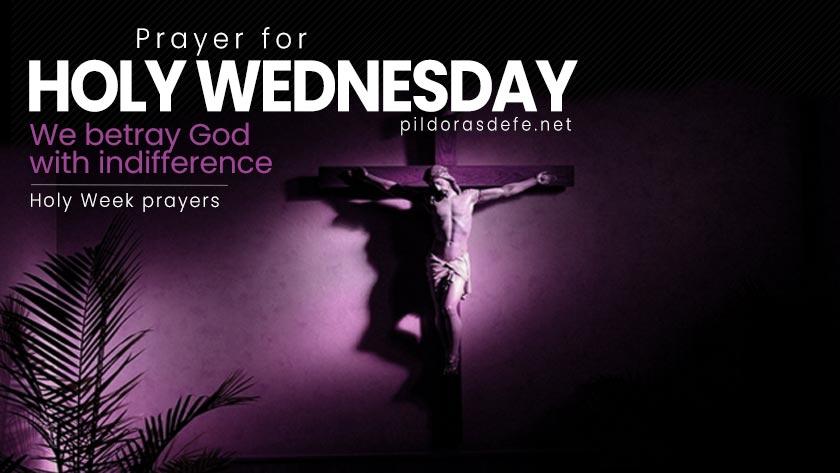 prayer for holy wednesday holy week prayers