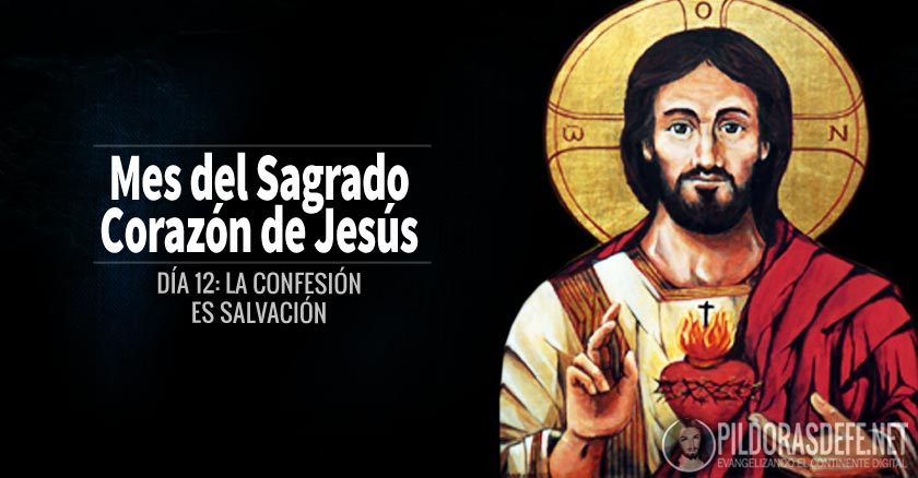 sagrado corazon de jesus dia  la confesion es salvacion