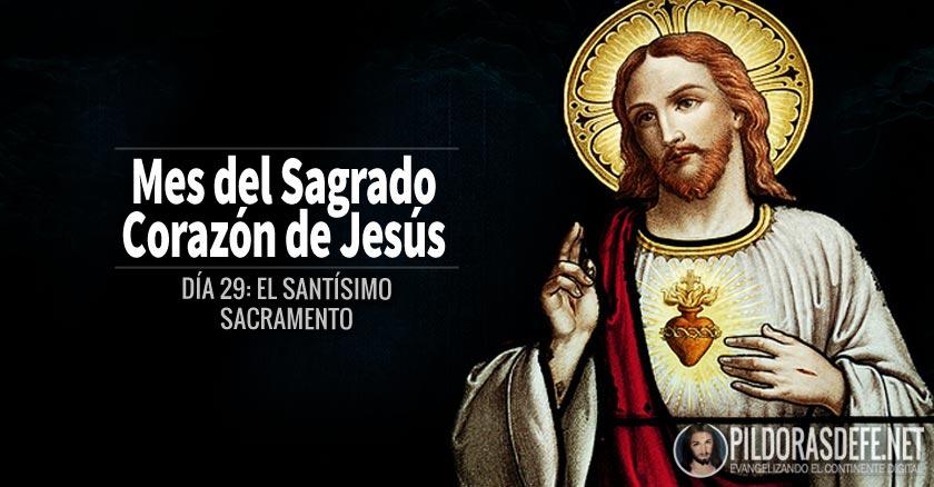 sagrado corazon de jesus dia  el santisimo sacramento