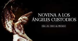 novena a los angeles custodios dia  el odio al pecado