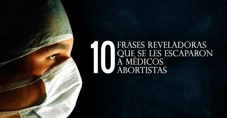 medicos aborstistas frases reveladoras