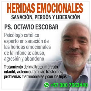 Psicólogo católico Octavio Escobar, sanación de las heridas emocionales de la infancia